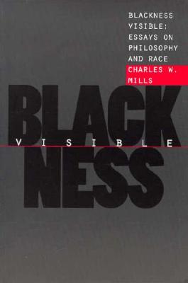 Blackness Visible By Mills, Charles W.