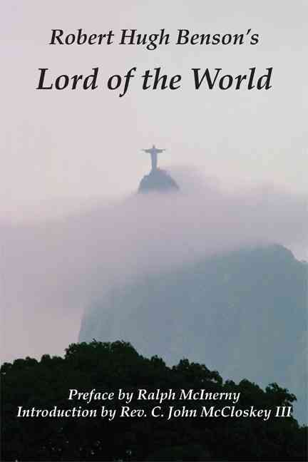 Lord of the World By Benson, Robert Hugh/ McInerny, Ralph M. (FRW)/ McCloskey, C. John